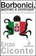 Cover of Borbonici, patrioti e criminali