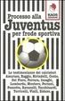 Cover of Processo alla Juventus per frode sportiva