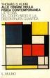 Cover of Alle origini della fisica contemporanea