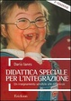 Cover of Didattica speciale per l'integrazione