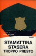 Cover of Stamattina stasera troppo presto