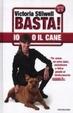 Cover of Basta! Io o il cane