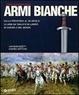 Cover of Storia illustrata delle armi bianche