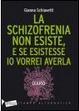 Cover of La schizofrenia non esiste, e se esistesse io vorrei averla. Diario