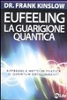 Cover of Eufeeling. La guarigione quantica. Apprendi e metti in pratica in quantum entrainment. Con CD