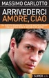 Cover of Arrivederci amore, ciao