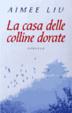 Cover of La casa delle colline dorate