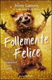 Cover of Follemente felice