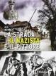 Cover of La strada, il nazista e il pittore