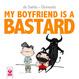 Cover of My boyfriend is a bastard