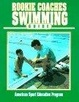 Cover of Rookie Coaches Swimming Guide