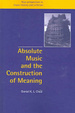 Cover of Absolute Music and the Construction of Meaning
