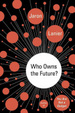 Cover of Who Owns the Future?