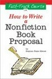 Cover of The Fast Track Course on How to Write a Nonfiction Book Proposal