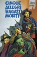 Cover of Cinque allegri ragazzi morti #8