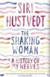 Cover of The Shaking Woman or a History of My Nerves