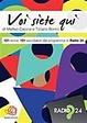 Cover of Voi siete qui