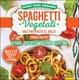 Cover of Spaghetti vegetali dall'antipasto al dolce