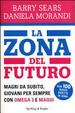 Cover of La Zona del futuro. Magri da subito, giovani per sempre con omega 3 e maqui