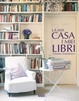 Cover of La mia casa. I miei libri