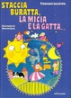 Cover of Staccia buratta, la micia e la gatta...