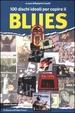 Cover of Cento dischi ideali per capire il blues