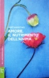 Cover of Amore. Il nutrimento dell'anima