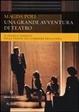 Cover of Una grande avventura di teatro. Il Franco Parenti nelle pagine del «Corriere della Sera»
