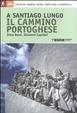Cover of A Santiago lungo il Cammino portoghese