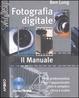 Cover of Fotografia digitale. Il manuale.