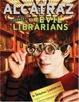 Cover of Alcatraz Versus The Evil Librarians