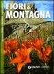 Cover of Fiori di montagna. Riconoscimento e proprietà terapeutiche
