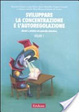 Cover of Sviluppare la concentrazione e l'autoregolazione. Vol. 1: Giochi e attività sul controllo attentivo.