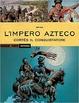Cover of L'Impero Azteco: Cortés il conquistatore