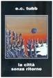Cover of La città senza ritorno