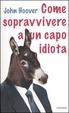 Cover of Come sopravvivere a un capo idiota