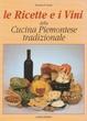 Cover of Le ricette e i vini della cucina piemontese tradizionale