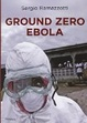 Cover of Ground Zero Ebola
