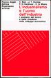 Cover of L'industrialismo e l'uomo dell'industria. I problemi del lavoro e della direzione aziendale nello sviluppo economico