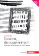 Cover of Lavoro, dunque scrivo!