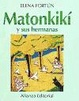 Cover of Matonkiki y sus hermanas/ Matonkiki and his Sisters