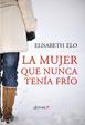 Cover of La mujer que nunca tenía frío