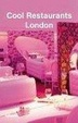 Cover of Cool Restaurants London