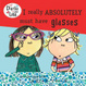 Cover of I Really Absolutely Must Have Glasses