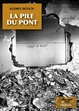 Cover of La pile du pont