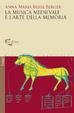 Cover of La musica medievale e l'arte della memoria