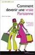 Cover of Comment devenir une vraie Parisienne