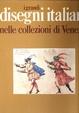 Cover of I grandi disegni italiani nelle collezioni di Venezia