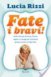 Cover of Fate i bravi!