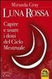 Cover of Luna rossa. Capire e usare i doni del ciclo mestruale